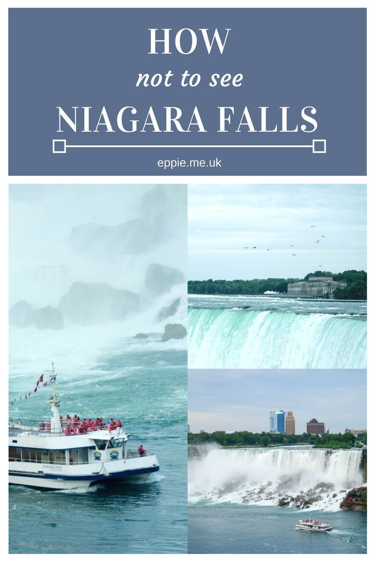 How not to see Niagara Falls, a guide and top tips for the famous waterfalls