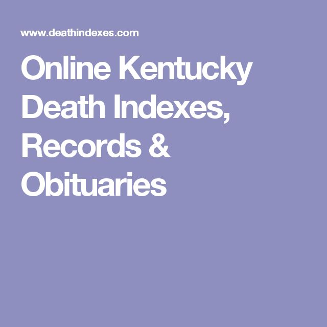 Online Kentucky Death Indexes, Records & Obituaries