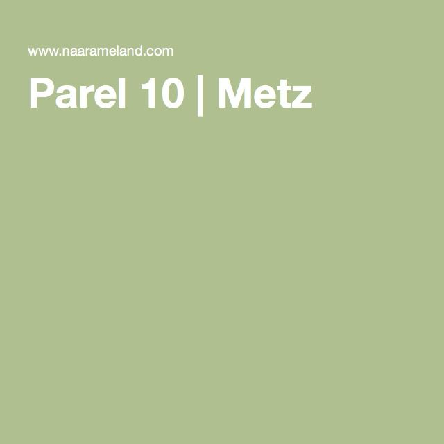 Parel 10 | Metz