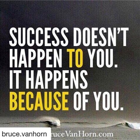 #Repost @bruce.vanhorn with @repostapp Success doesn't happen to you. It happens because of you. .. .. .. #believe #business #entrepreneur #faith #family #goals #grateful #growth #happy #hope #inspiration #leadership #love #meditation #mindfulness #motivation #passion #positive #selflove #spirituality #story #success #thankyou #thinkpositive #transformation #truth #wisdom -- -- If you would like to explore working with me to restory passion purpose and vision for your life leadership or…