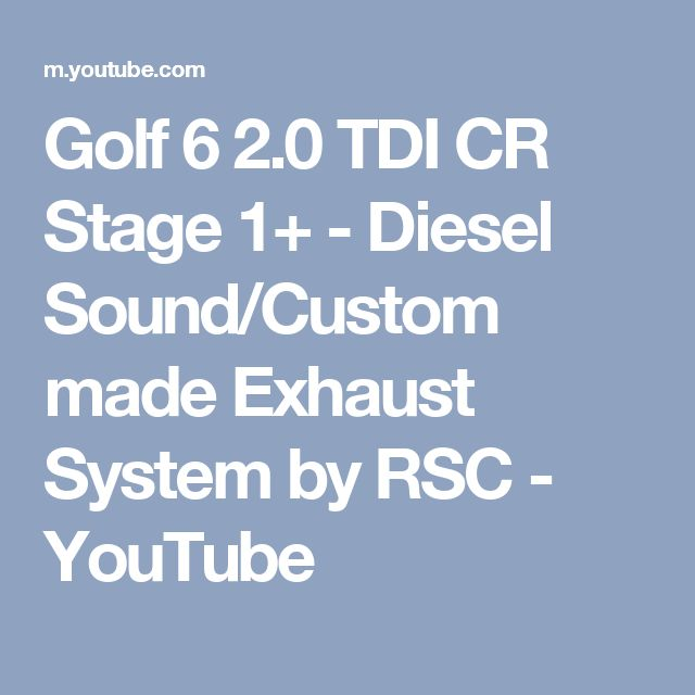 Golf 6 2.0 TDI CR Stage 1+ - Diesel Sound/Custom made Exhaust System by RSC - YouTube