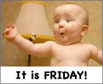 It's Friday!: Happy Friday, Baby Meme, Funny Pictures, Funny Friday, The Weekend, Friday Funny, Baby Faces, Random Thoughts, Happy Weekend