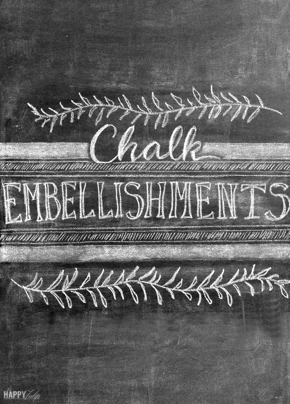 A Guide to Chalk Embellishments Part 3. See links within for parts one and two. thehappytulip.com