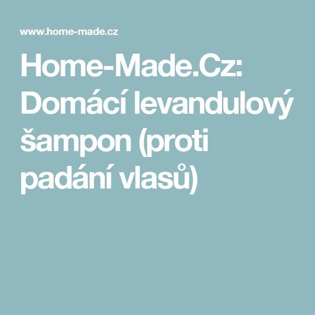 Home-Made.Cz: Domácí levandulový šampon (proti padání vlasů)