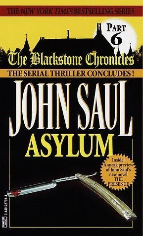 """The Blackstone Chronicles - Asylum No 6"" av John Saul"