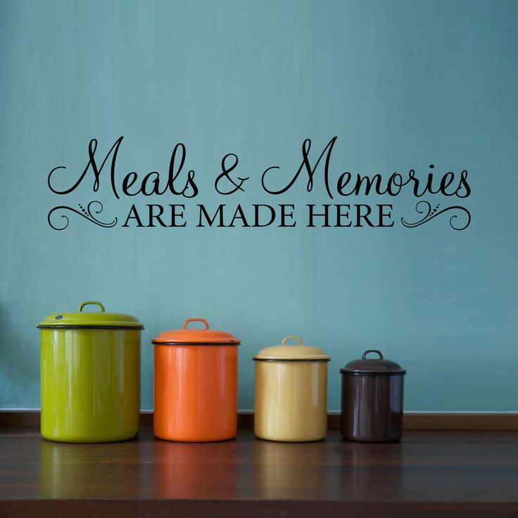 Meals & Memories Decal - Kitchen Quote Wall Decal - Meals and Memories are made here Wall Sticker - Kitchen Wall Decor - Version 2 by StephenEdwardGraphic on Etsy https://www.etsy.com/uk/listing/186582066/meals-memories-decal-kitchen-quote-wall