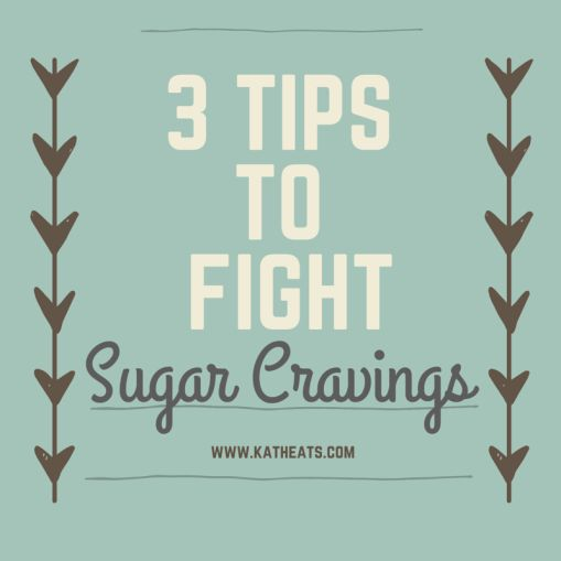 Sugar cravings calling your name? Head over to KathEats.com to hear my suggestions! #sugar #cravings #dessert #health #nutrition #tips