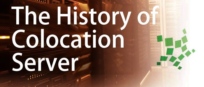 There is a history of colocation server which interesting to be alluded. Before you know further about the colocation service, it is affordable if we know about the history of colocation first.