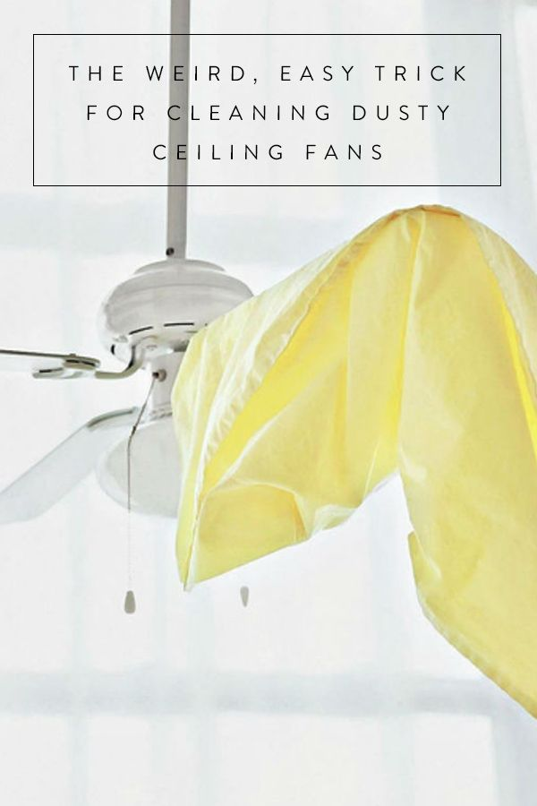The Weird, Easy Trick for Cleaning Dusty Ceiling Fans Because...have you looked up there lately?
