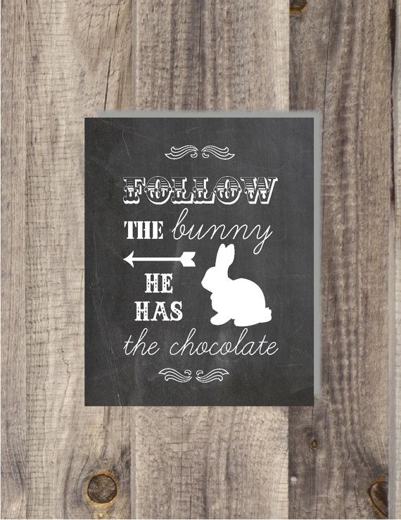 8x10 or 5x7 Instant Download- Happy Easter -Follow The Bunny He Has The Chocolates Printable Easter chalkboard print - Chalkboard Art