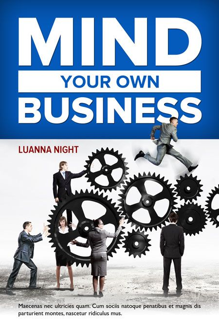 Mind Your Own Business - Business Book Cover For Sale at Beetiful Book Covers