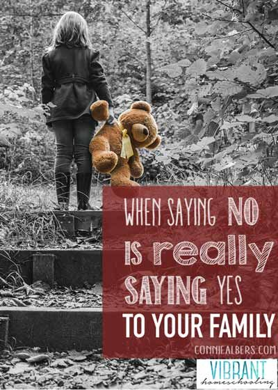 When saying No is really saying yes to your family - an article about making choices...
