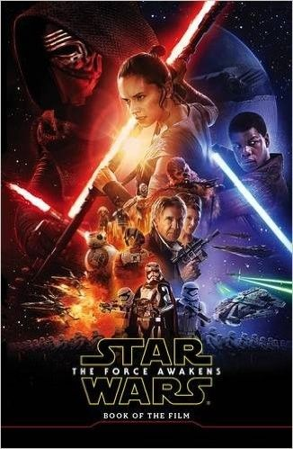 Star Wars the Force Awakens Novel: Book of the Film (Journey to Star Wars: The Force Awakens)