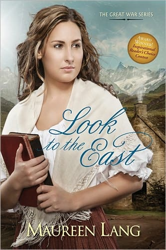 Look to the East (Great War Series #1) | Maureen Lang [WWI World War I France]