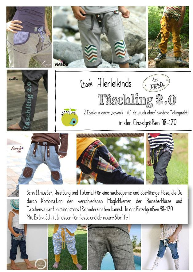 **Allerleikinds Täschling 2.0 **  Das Ebook enthält das Schnittmuster und die Anleitung für eine saubequeme Hose, die Du durch die Kombination der verschiedenen Möglichkeiten der Beinabschlüsse...