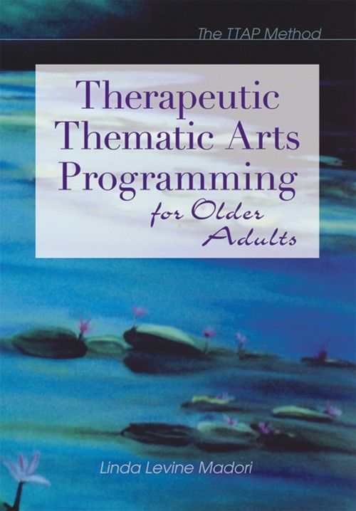 Therapeutic Thematic Arts Programming - The TTAP Method