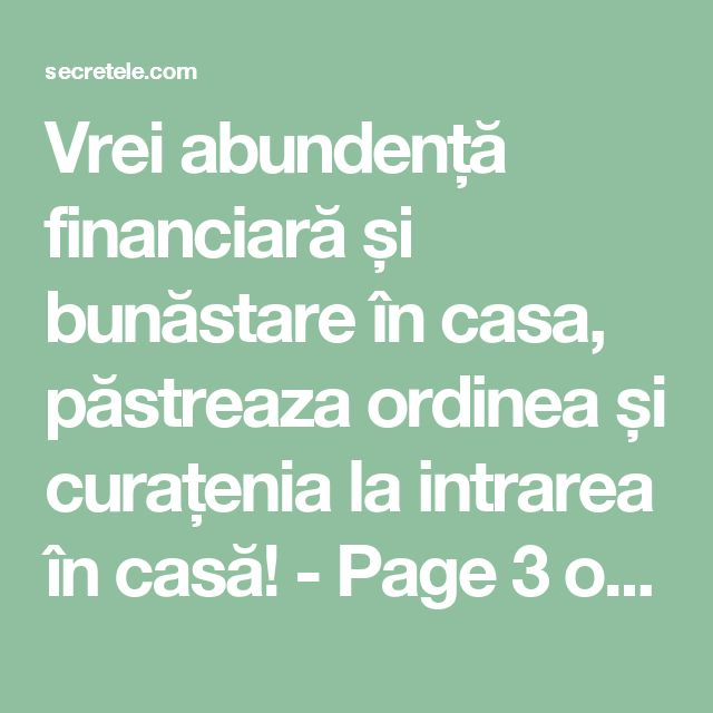 Vrei abundență financiară și bunăstare în casa, păstreaza ordinea și curațenia la intrarea în casă! - Page 3 of 3 - Secretele.com
