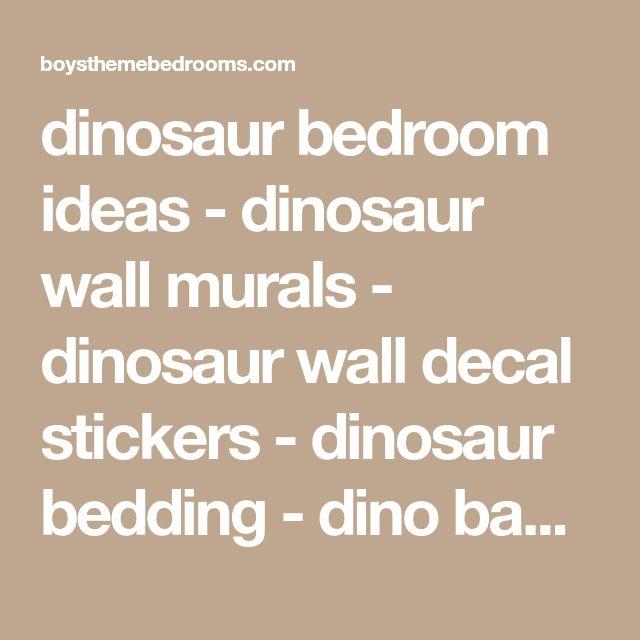 dinosaur bedroom ideas - dinosaur wall murals - dinosaur wall decal stickers - dinosaur bedding - dino baby bedroom decorating ideas - dinosaur bedroom decor - fun dinosaur rooms - jungle style bedrooms - dinosaur bedrooms decorating - dinosaur bedroom furniture