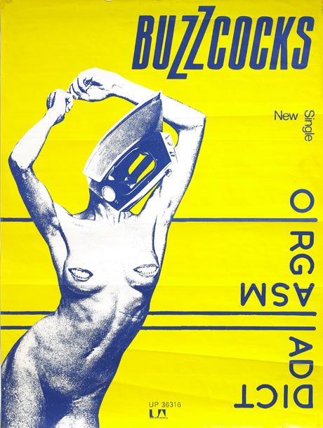 Credit: Linder Sterling Buzzcocks, Orgasm Addict Poster, 1977   Orgasm Addict was the Buzzocks first single follow...