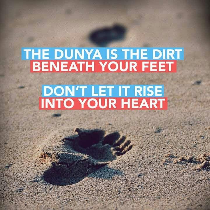 Dunya is just temporary.