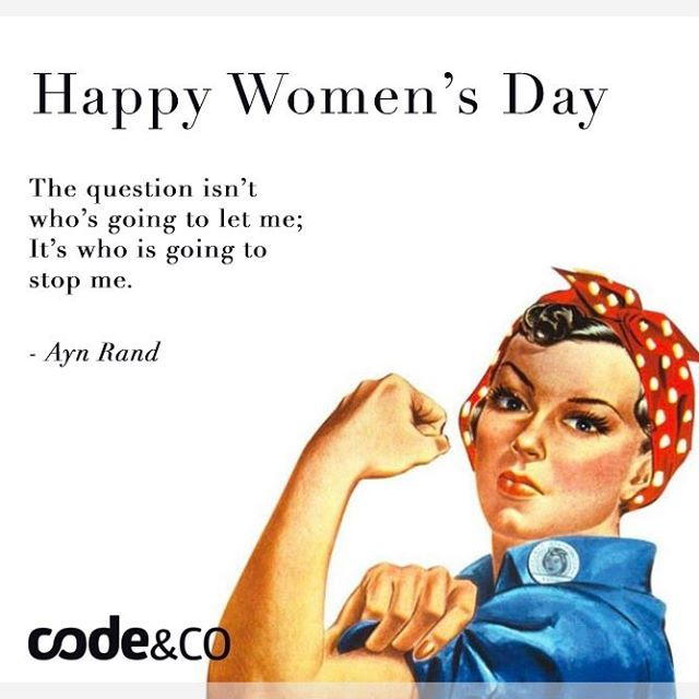 Happy Women's Day    The question isn't  who's going to let me;  It's who is going to  stop me. - Ayn Rand    #women #power #happywomensday #womensday #2017 #codeandco #mydubai #inspiration #inspirationalquotes #uae