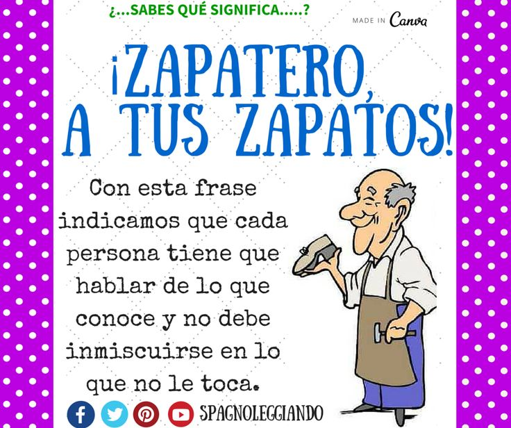 Zapatero a tus zapatos spagnoleggiando dichos - Zapatero para ninos ...