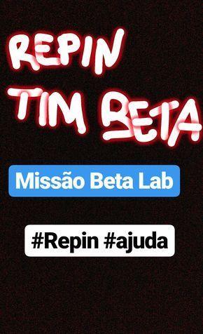Ajuda! Sigo de volta e REPIN #betalab #timbeta #repinit #repin #somostodosbeta #betausers #ajuda #sigodevolta #follow #pin #beta #missaobeta #missaobetalab
