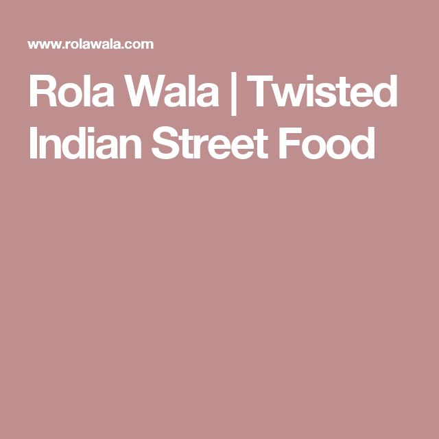 Rola Wala | Twisted Indian Street Food