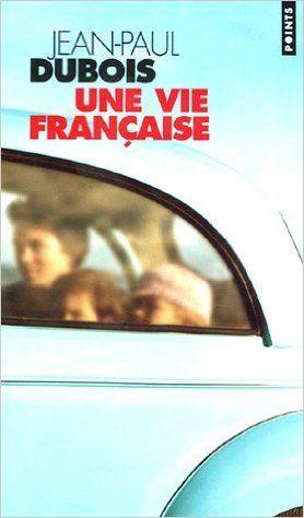 Amazon.fr - Une vie française - Prix Femina 2004 - Jean-Paul Dubois - Livres