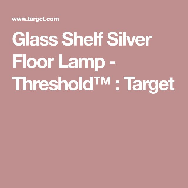 Glass Shelf Silver Floor Lamp - Threshold™ : Target