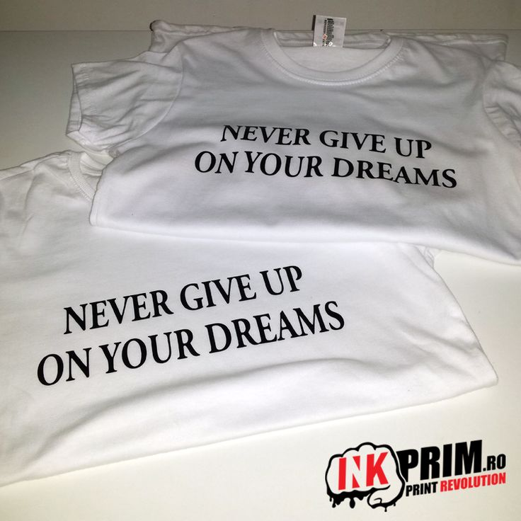Tricou Personalizat, pentru fete si baieti Never Give Up On Your Dreams