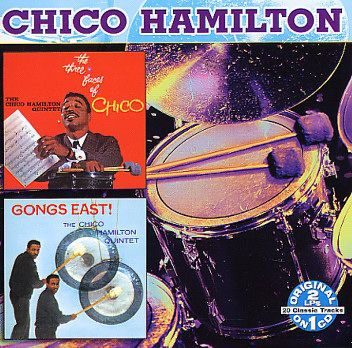 Chico Hamilton: Three Faces Of Chico/Gongs East!
