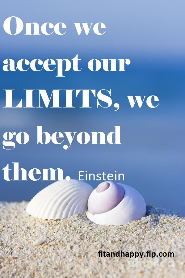 Accept your limits and you go beyond them.