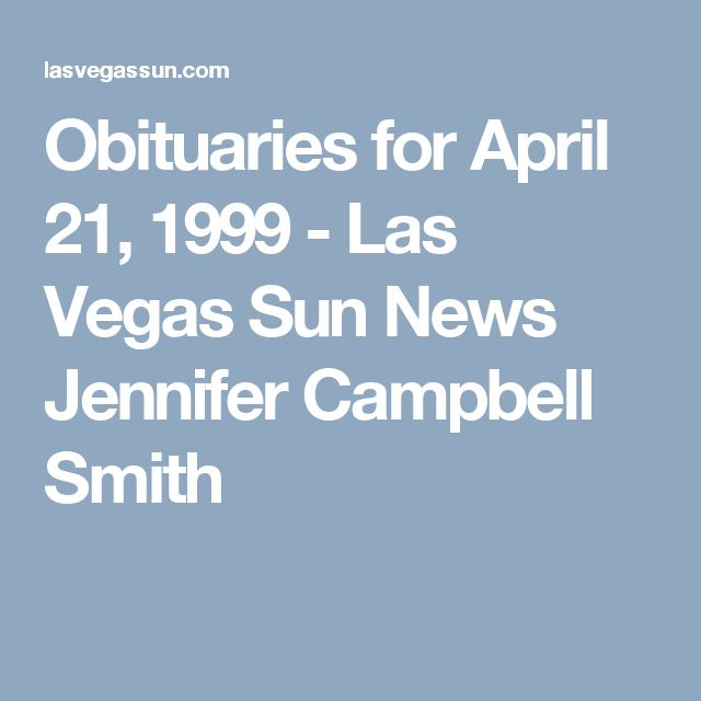 Obituaries for April 21, 1999 - Las Vegas Sun News  Jennifer Campbell Smith