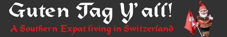 """Guten Tag Y'al""   American Southerner expat in Switzerland"