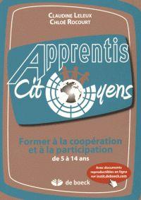 Claudine Leleux et Chloé Rocourt - Former à la coopération et à la participation de 5 à 14 ans/ http://hip.univ-orleans.fr/ipac20/ipac.jsp?session=146D85485UP48.874&menu=search&aspect=subtab48&npp=10&ipp=25&spp=20&profile=scd&ri=9&source=~!la_source&index=.GK&term=Former+%C3%A0+la+coop%C3%A9ration+et+%C3%A0+la+participation+de+5+%C3%A0+14+ans&x=21&y=35&aspect=subtab48