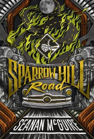 """""""Sparrow Hill Road"""", by Seanan McGuire - Rose Marshall died in 1952 in Buckley Township, Michigan, run off the road by a man named Bobby Cross--a man who had sold his soul to live forever, and intended to use her death to pay the price of his immortality. Trouble was, he didn't ask Rose what she thought of the idea. It's been more than sixty years since that night, and she's still sixteen, and she's still running."""