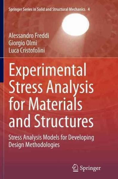 Experimental Stress Analysis for Materials and Structures: Stress Analysis Models for Developing Design Methodolo...