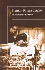 #Libro el escritor de epitafios de hernan rivera letelier