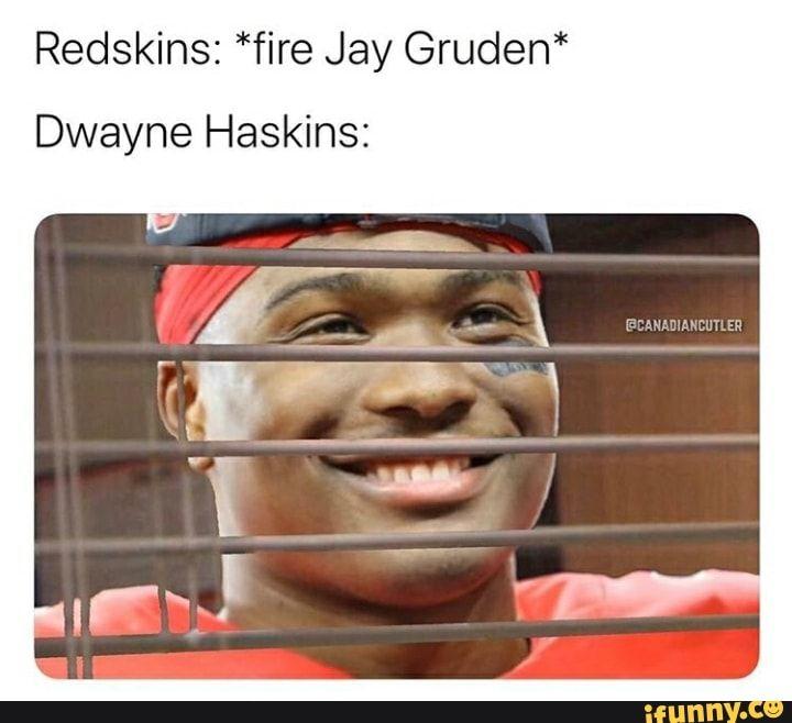 "Redskins: *fire Jay Gruden"" Dwayne Haskins: - iFunny ..."