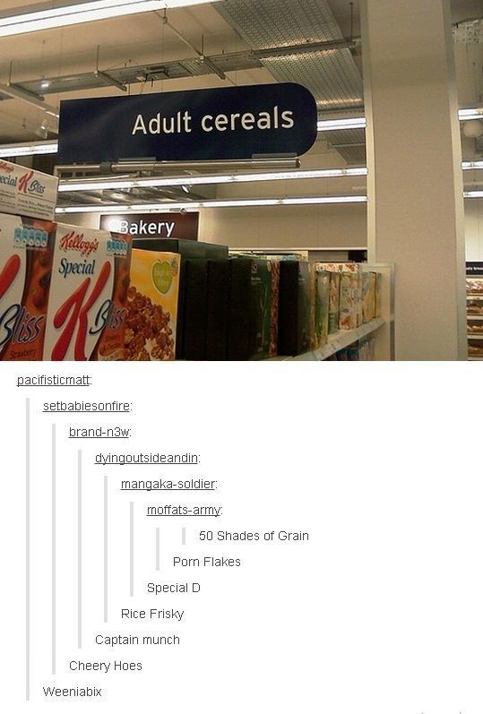 The cereal puns.   33 Tumblr Posts That Are Way Too Fucking Funny