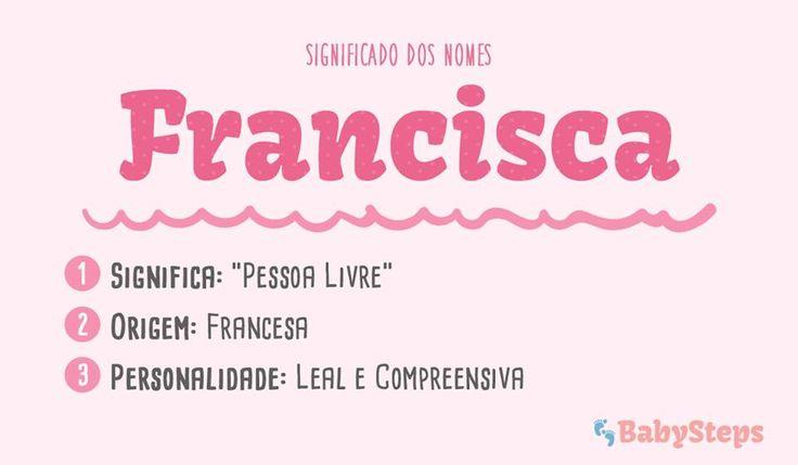 #Francisca #babysteps #significado #nomes #menina #rapariga #escolher #leal #compreensiva