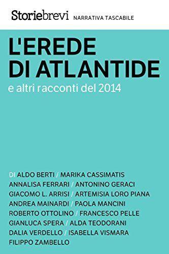 L'erede di Atlantide e altri racconti del 2014 di AA. VV., http://www.amazon.it/dp/B00QMKENZ0/ref=cm_sw_r_pi_dp_fobKub05J9CFT