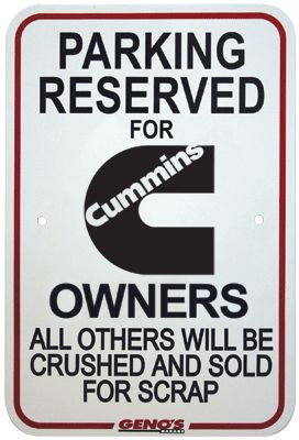 Parking Reserved For Cummins Owners 12 Quot X 12 Quot Sign Geno S