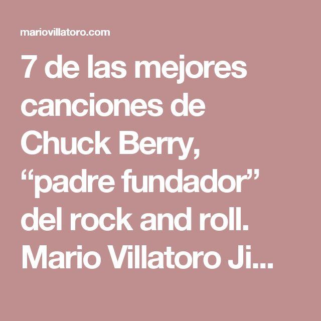 """7 de las mejores canciones de Chuck Berry, """"padre fundador"""" del rock and roll. Mario Villatoro Jiménez – Empresario salvadoreño en Costa Rica"""