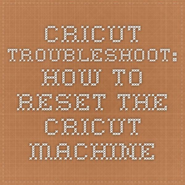 Cricut Troubleshoot: How to reset the Cricut machine