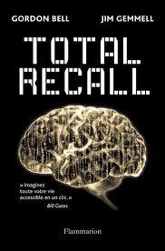"""""""Total Recall"""" Gordona Bella i Jima Gemmella, omawiane w 1 wyd.""""Nowych Mediów"""". Niesamowita książka!"""