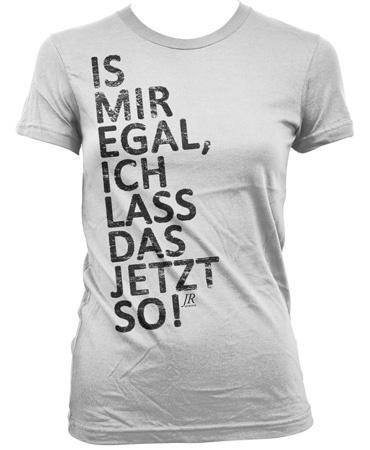 """Das Original """"IS MIR EGAL, ICH LASS DAS JETZT SO"""" Shirt!    - Körpernaher Schnitt mit Seitennähten  - 100% Baumwolle    Muss man nicht waschen, kann man aber, sollte man vielleicht ab und zu auch mal bei ca. 30-40°.  Das Shirt ist EINLAUFVORBEHANDELT und Siebdruck geht nicht ab beim Waschen!"""