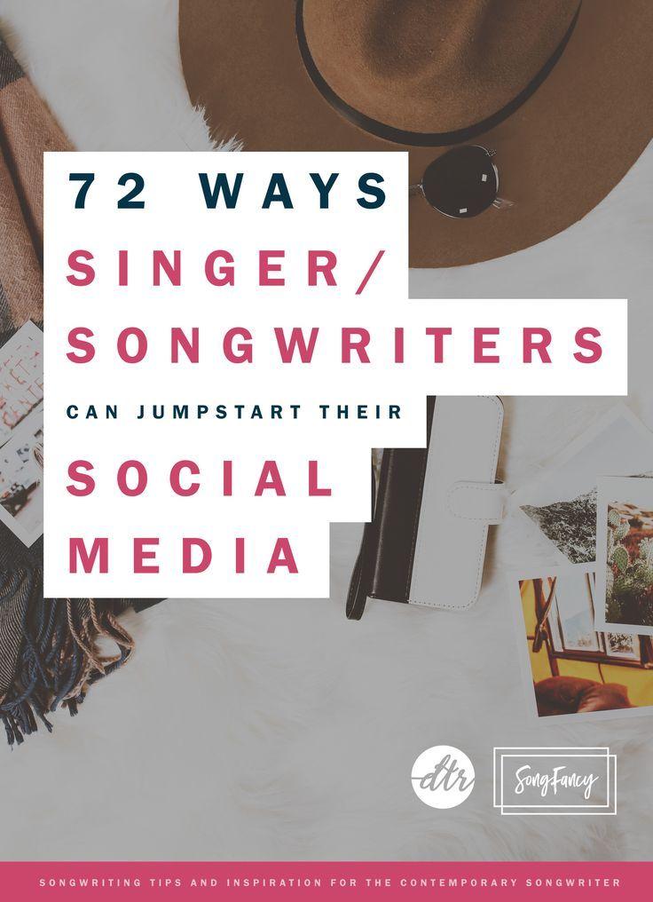 72 Ways SingerSongwriters can Jumpstart their Social