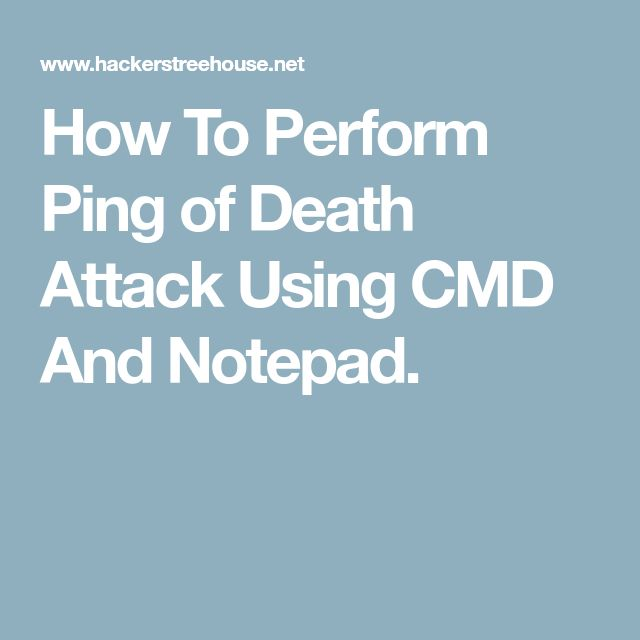 How To Perform Ping of Death Attack Using CMD And Notepad.